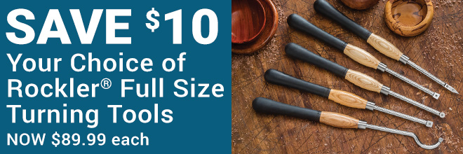 Save $10 on Rockler Full Size Turning Tools